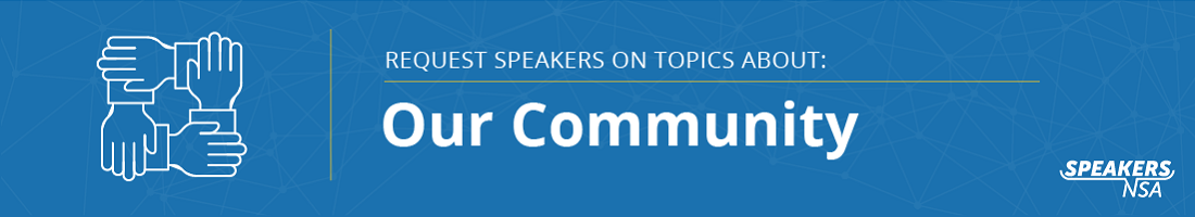 Request Speakers on Topics About Our Community